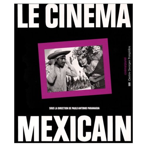 CINEMA MEXICAIN - SOUS LA DIRECTION - - COLLECTION DIRIGEE - CENTRE GEORGES POMPIDOU