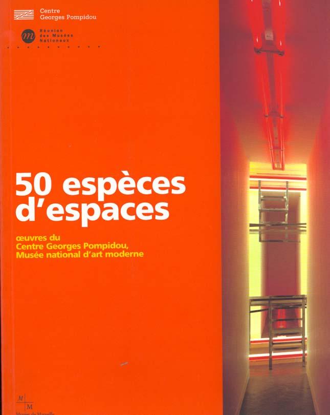 50 ESPECES D'ESPACES - - OEUVRES DU CENTRE GEORGES POMPIDOU, MUSEE NATIONAL D'ART MODERNE