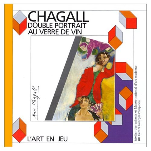 MARC CHAGALL, DOUBLE PORTRAIT AU VERRE DE VIN - - ATELIER DES ENFANTS ET MUSEE NATIONAL  D'ART MODER