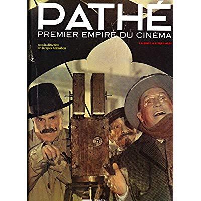 PATHE, PREMIER EMPIRE DU CINEMA