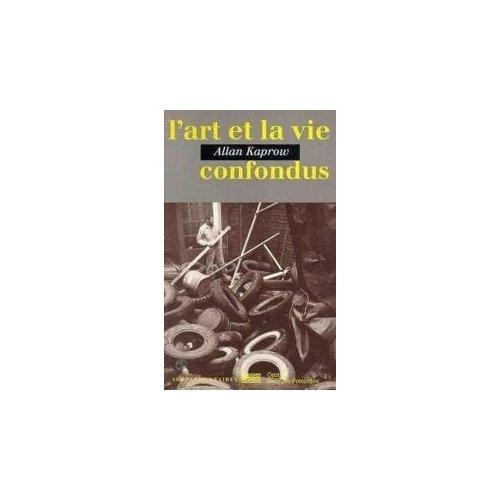 L'ART ET LA VIE CONFONDUS