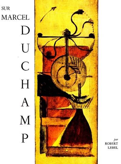 SUR MARCEL DUCHAMP - - EDITIONS TRIANON
