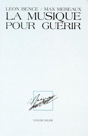 BENCE MEREAUX LA MUSIQUE POUR GUERIR