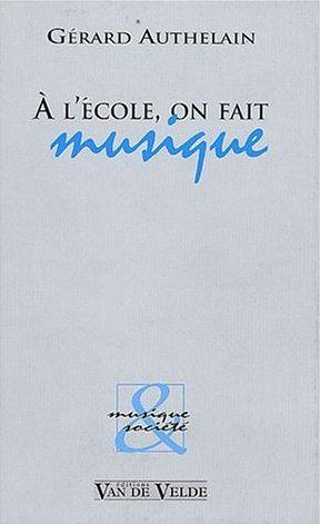 AUTHELAIN A L'ECOLE ON FAIT MUSIQUE