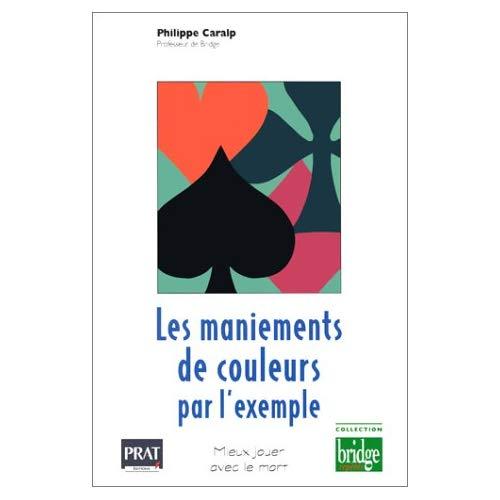 LES MANIEMENTS DE COULEURS PAR L EXEMPLE