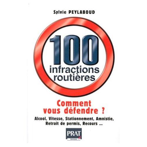 100 INFRACTIONS ROUTIERES COMMENT VOUS DEFENDRE