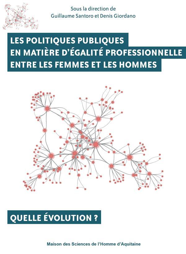 LES POLITIQUES PUBLIQUES EN MATIERE D'EGALITE PROFESSIONNELLE ENTRE L ES FEMMES ET LES HOMMES. QUELL