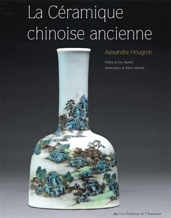 LA CERAMIQUE CHINOISE ANCIENNE