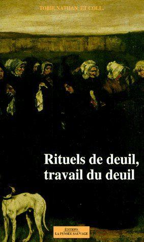 RITUEL DU DEUIL TRAVAIL DE DEUIL
