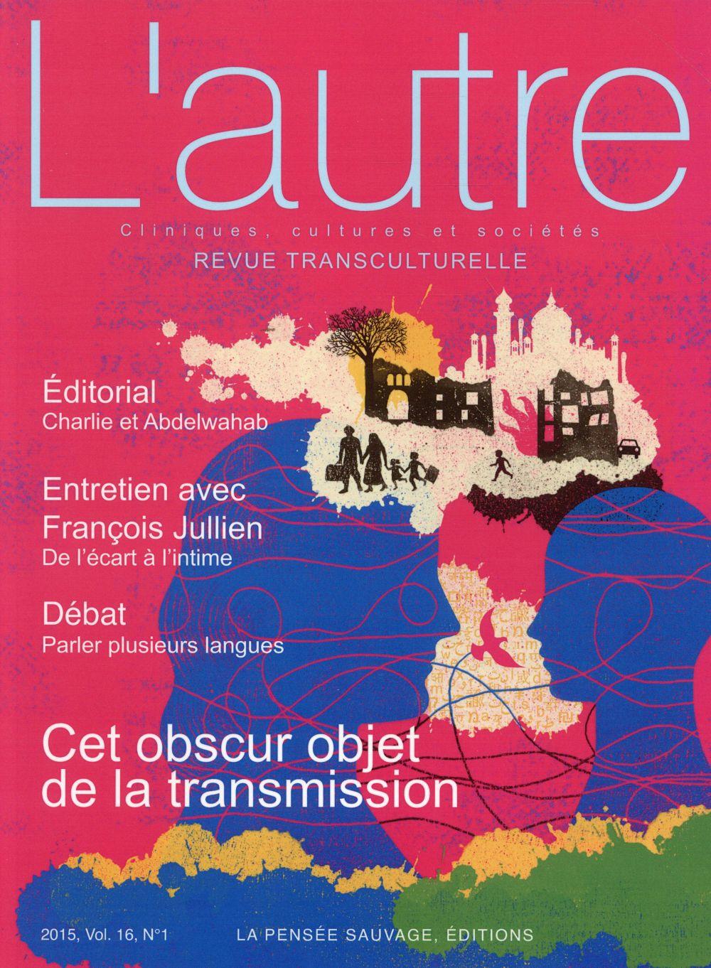 REVUE L'AUTRE 2015 VOL 16 N°1 OBSCUR OBJET DE LA TRANSMISSION