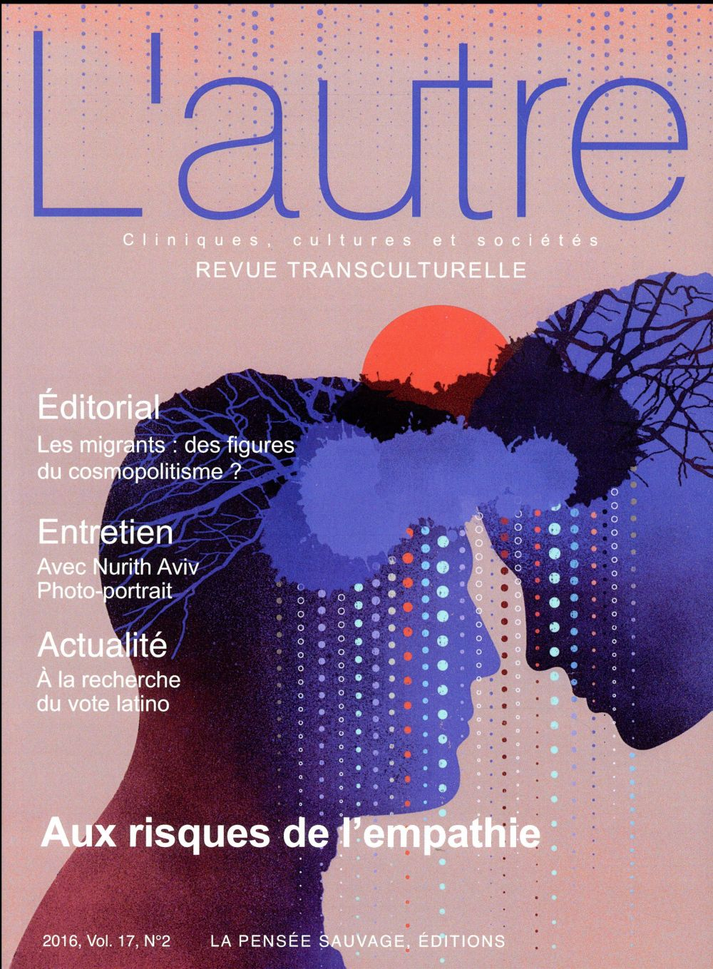 REVUE L'AUTRE 2016 VOL 17 N°2 AUX RISQUES DE L'EMPATHIE
