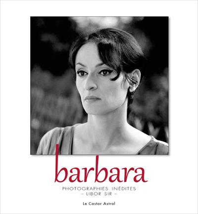 BARBARA - PHOTOGRAPHIES INEDITES DE LIBOR SIR