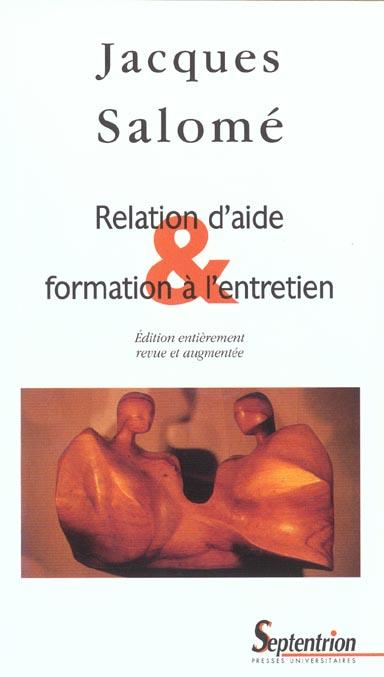 RELATION D'AIDE ET FORMATION A L'ENTRETIEN - EDITION ENTIEREMENT REVUE ET AUGMENTEE