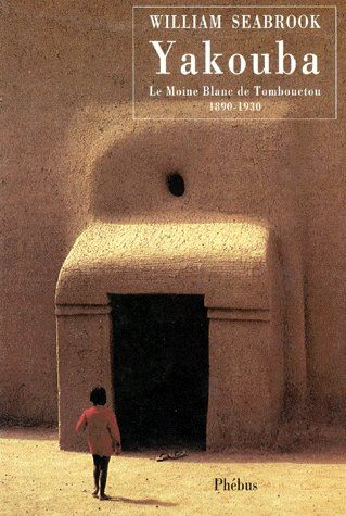 YAKOUBA - LE MOINE BLANC DE TOMBOUCTOU 1890 1930