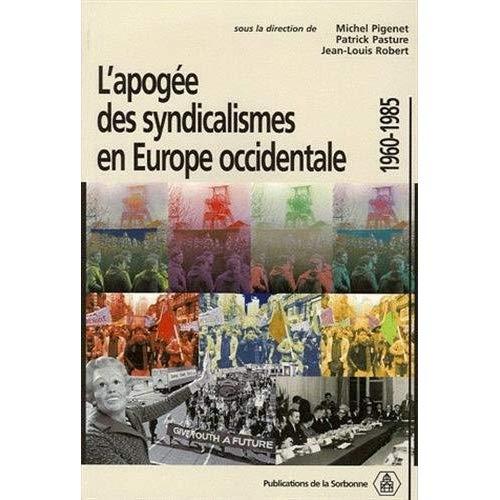 APOGEE DES SYNDICALISMES EN EUROPE OCCIDENTALE 1960-1985