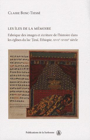 ILES DE LA MEMOIRE (FABRIQUE DES IMAGES ET ECRITURE DE L HISTOIRE DANS LES EGLIS