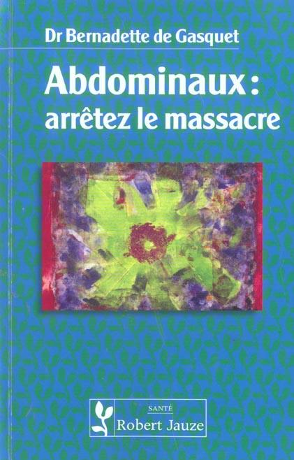 ABDOMINAUX ARRETEZ LE MASSACRE