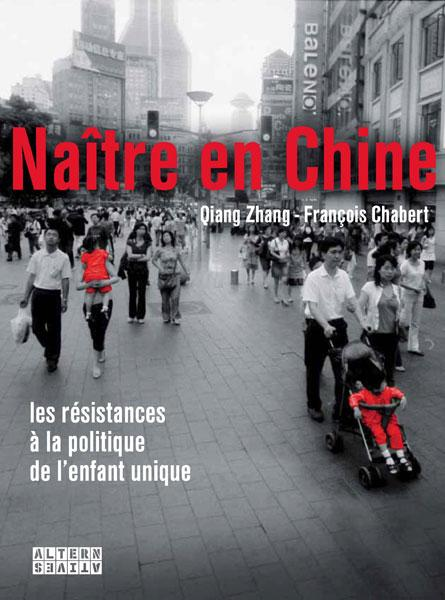 NAITRE EN CHINE DES RESISTANCES A LA POLITIQUE DE L'ENFANT UNIQUE