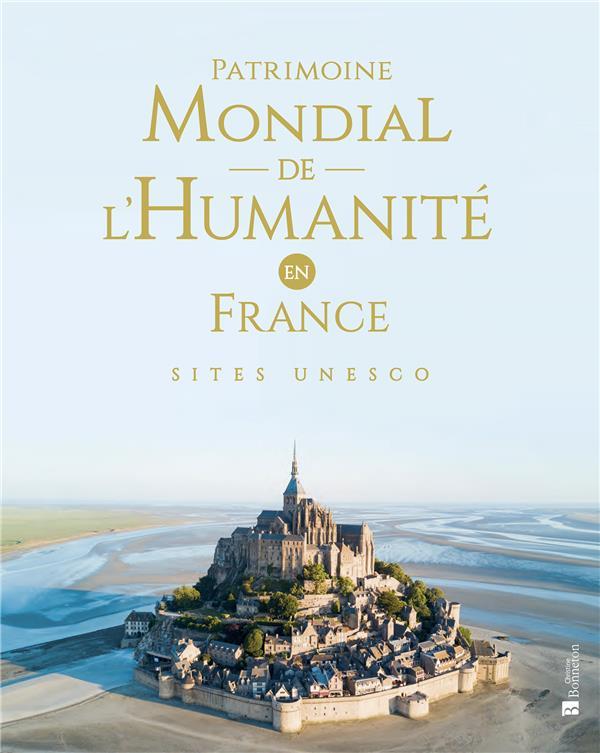 PATRIMOINE MONDIAL DE L'HUMANITE EN FRANCE - SITES UNESCO