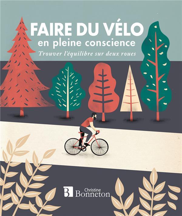 FAIRE DU VELO EN PLEINE CONSCIENCE - TROUVER L'EQUILIBRE SUR DEUX ROUES