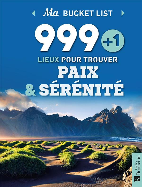 999+1 LIEUX POUR TROUVER PAIX ET SERENITE