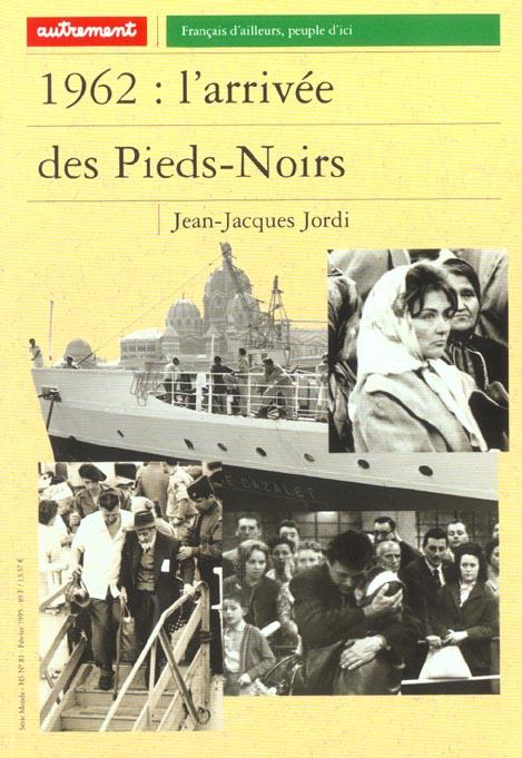 1962 : L'ARRIVEE DES PIEDS-NOIRS