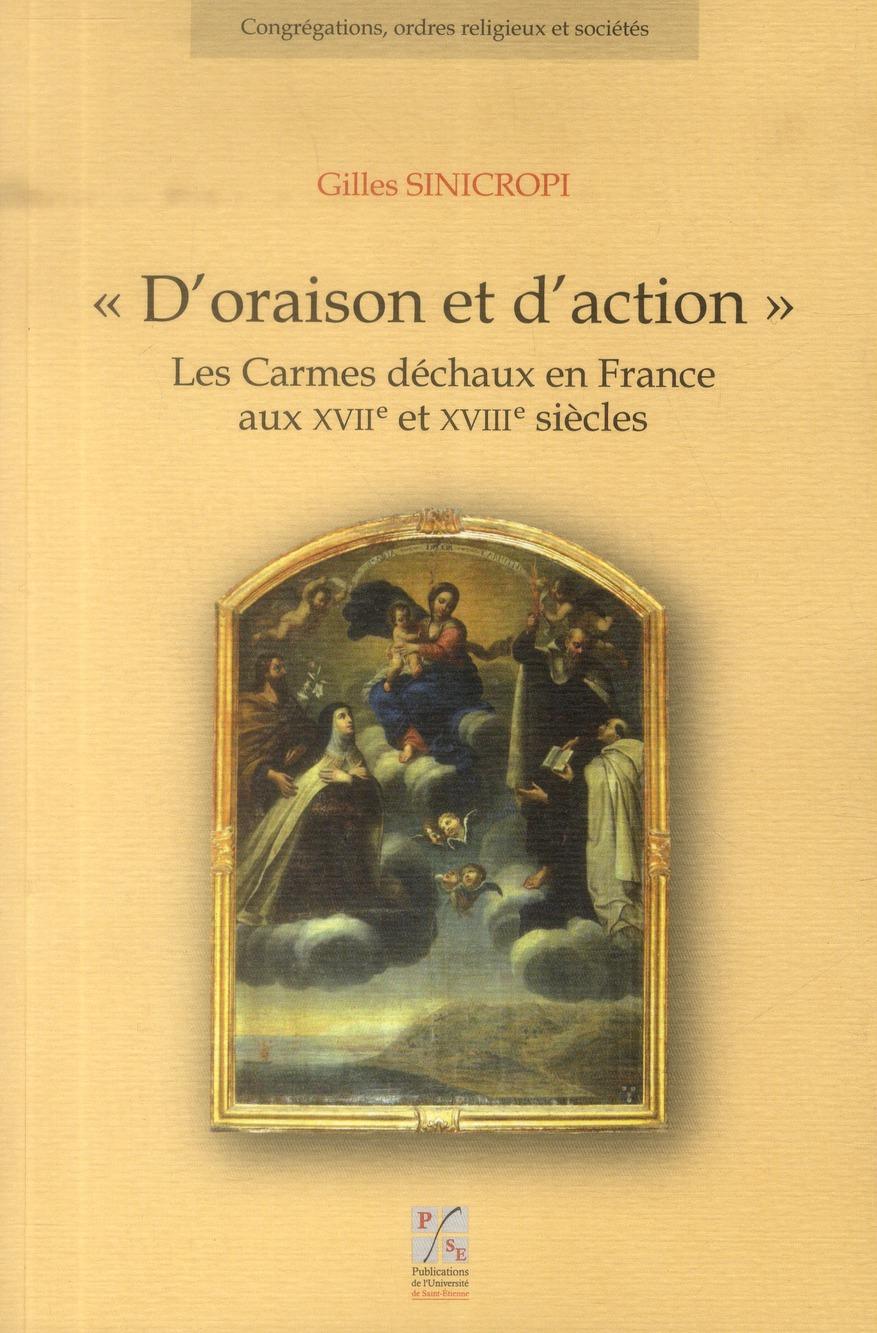 D ORAISON ET D ACTION. LES CARMES DECHAUX EN FRANCE AUX XVIIE ET XVIIIE SIECLES