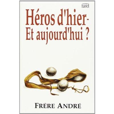HEROS D'HIER ET D'AUJOURD'HUI