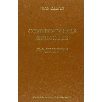 COMMENTAIRES BIBLIQUES. L'HARMONIE EVANGELIQUE, VOL. 1