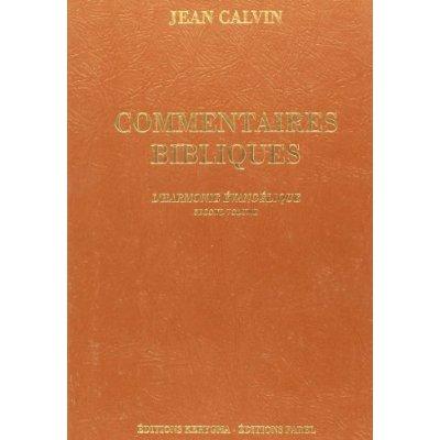 COMMENTAIRES BIBLIQUES. L'HARMONIE EVANGELIQUE, VOL. 2