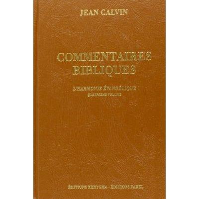 COMMENTAIRES BIBLIQUES. L'HARMONIE EVANGELIQUE, VOL. 4