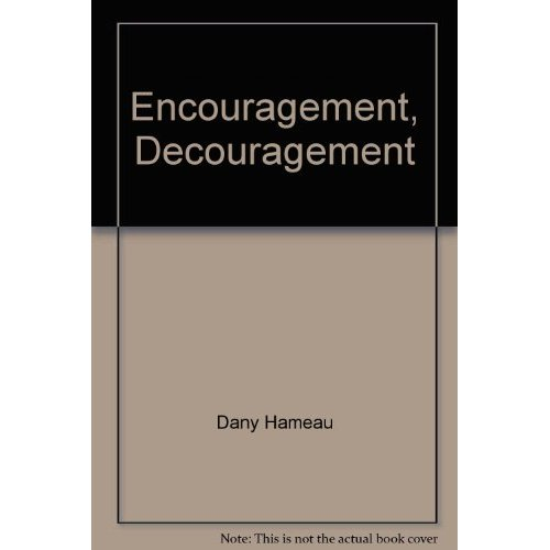 ENCOURAGEMENT, DECOURAGEMENT