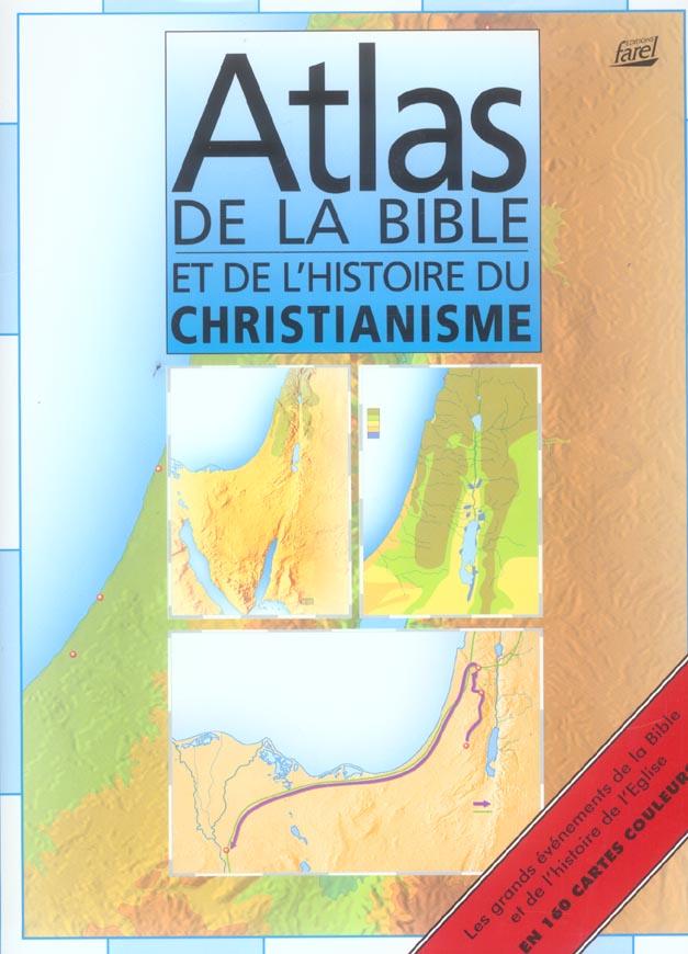 ATLAS DE LA BIBLE & HISTOIRE DU CHRISTIANISME