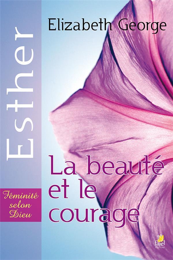 ESTHER : LA BEAUTE ET LE COURAGE