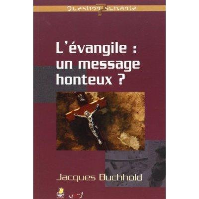 L'EVANGILE, UN MESSAGE HONTEUX