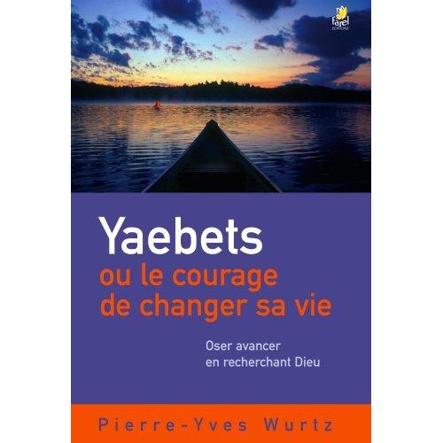 YAEBETS OU LE COURAGE DE CHANGER SA VIE