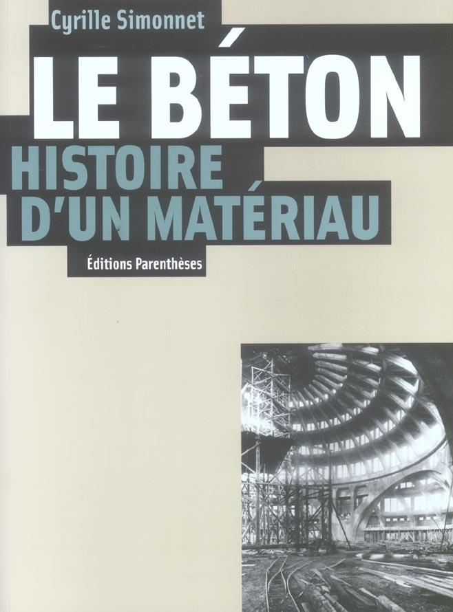 LE BETON, HISTOIRE D'UN MATERIAU