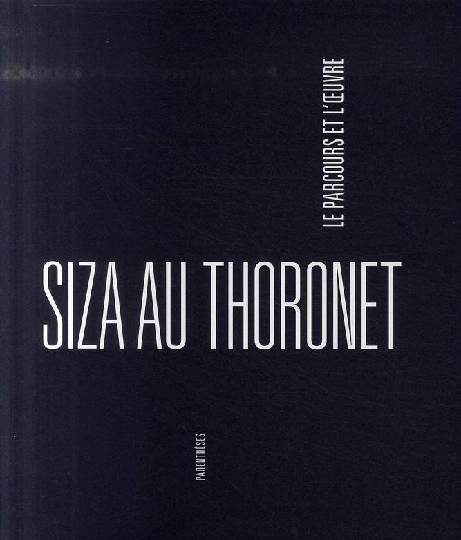 SIZA AU THORONET, LE PARCOURS ET L'OEUVRE