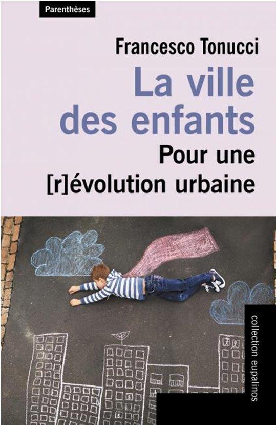 LA VILLE DES ENFANTS - POUR UNE [R]EVOLUTION URBAINE