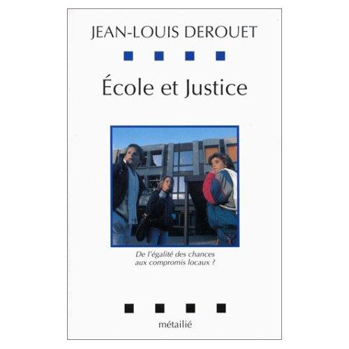 ECOLE ET JUSTICE : DE L'EGALITE DES CHANCES AUX COMPROMIS LOCAUX