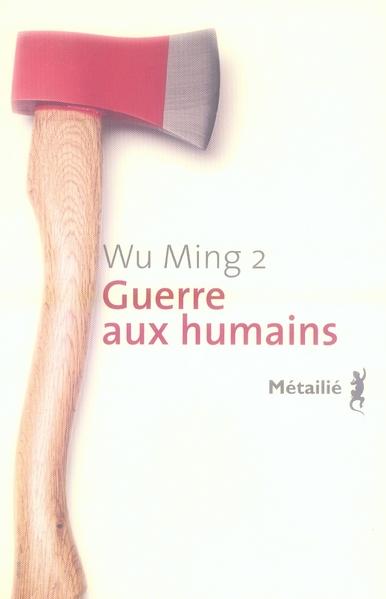GUERRE AUX HUMAINS