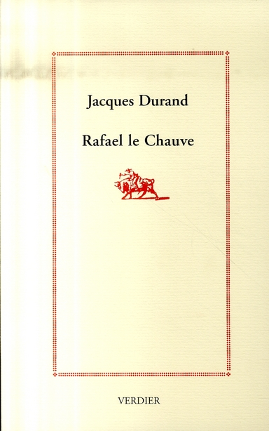 RAFAEL LE CHAUVE