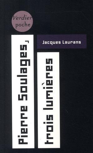 SUIVI DE L'INTERPRETATION DU NOIR - PIERRE SOULAGES, TROIS LUMIERES