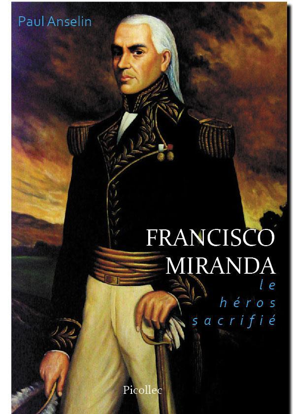 FRANCISCO MIRANDA LE HEROS SACRIFIE