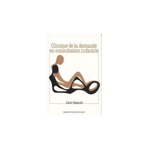 CLINIQUE DE LA DEMANDE EN CONSULTATION INFANTILE