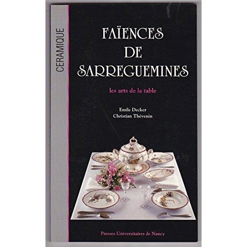 FAIENCES DE SARREGUEMINES. LES ARTS DE LA TABLE