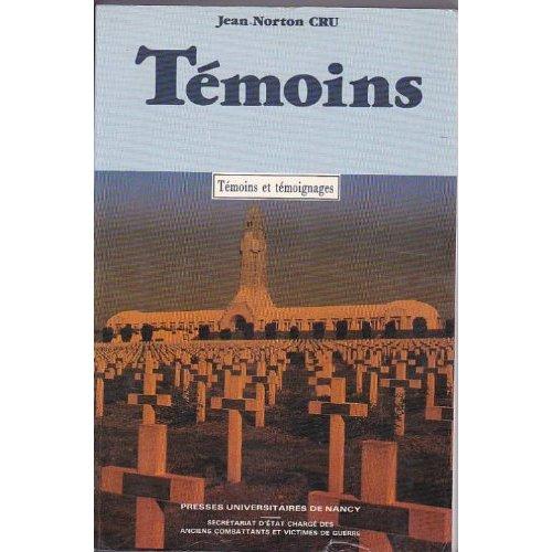 TEMOINS. ESSAI D'ANALYSE ET DE CRITIQUE DES SOUVENIRS DE COMBATTANTS  EDITES EN FRANCAIS DE 1915 A 1