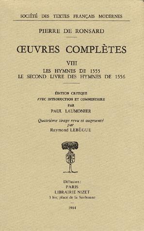 OEUVRES COMPLETES. VIII - LES HYMNES DE 1555, LE SECOND LIVRE DES HYMNES DE 1556