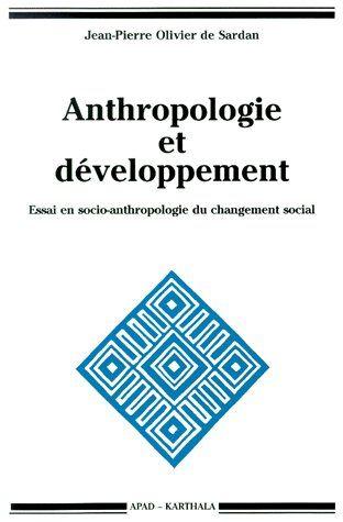 ANTHROPOLOGIE ET DEVELOPPEMENT. ESSAI EN SOCIO-ANTHROPOLOGIE DU CHANGEMENT SOCIAL