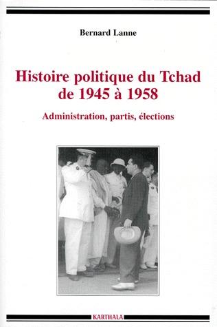 HISTOIRE POLITIQUE DU TCHAD DE 1945 A 1958